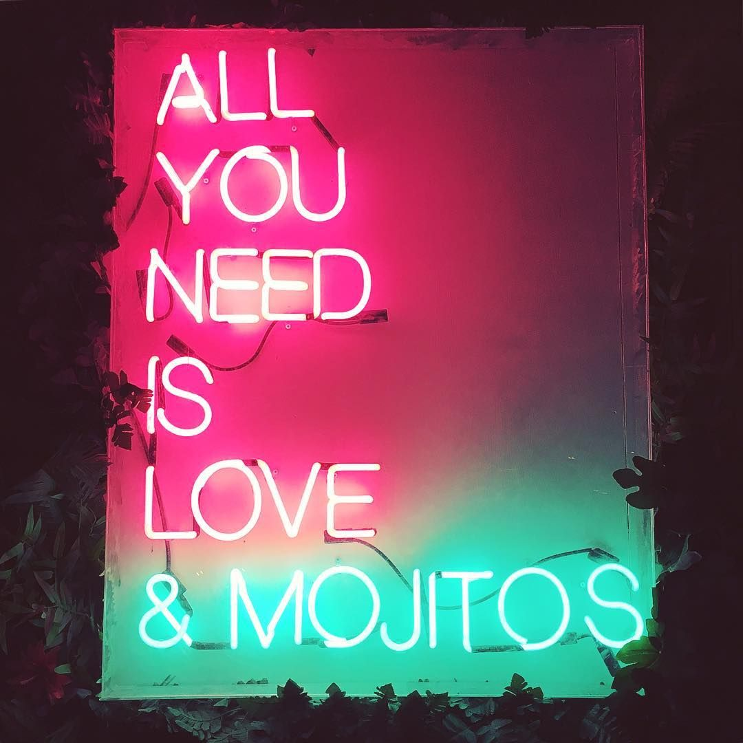 All You Need Is Love Mojitos La Habanera Neon Neonsign With