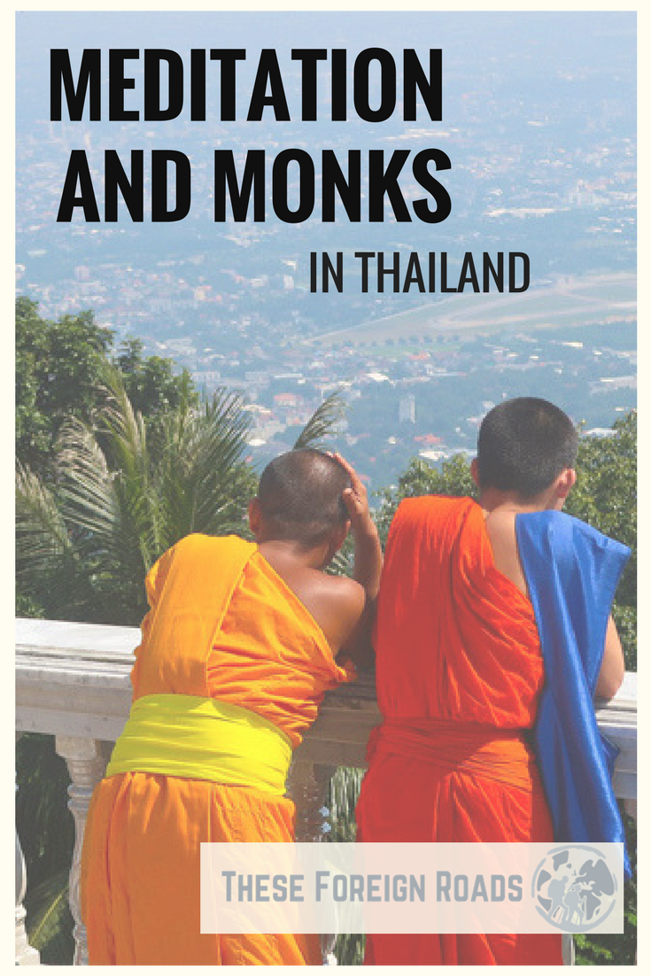 Meditation and Monks in Thailand - These Foreign Roads ...