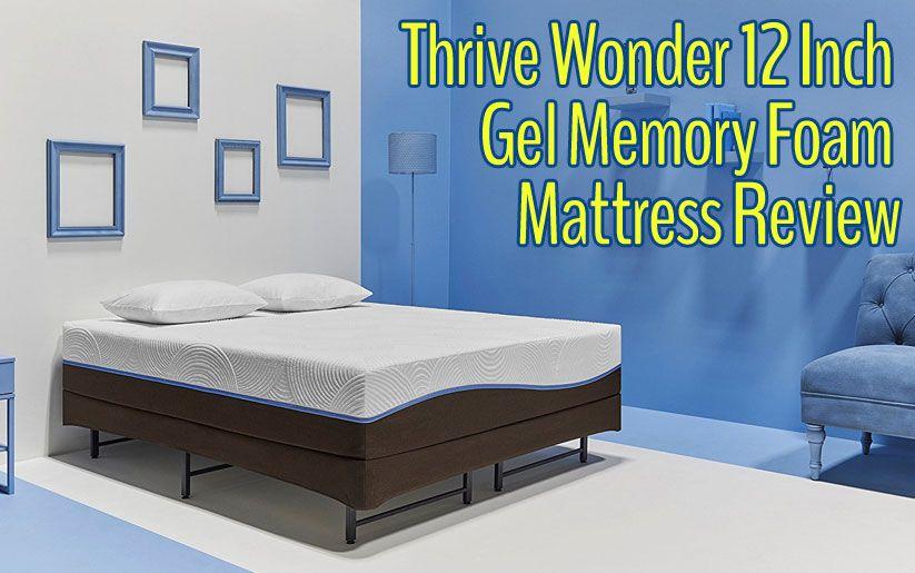 Thrive Wonder 12 Inch Gel Memory Foam Mattress Review Mattresses