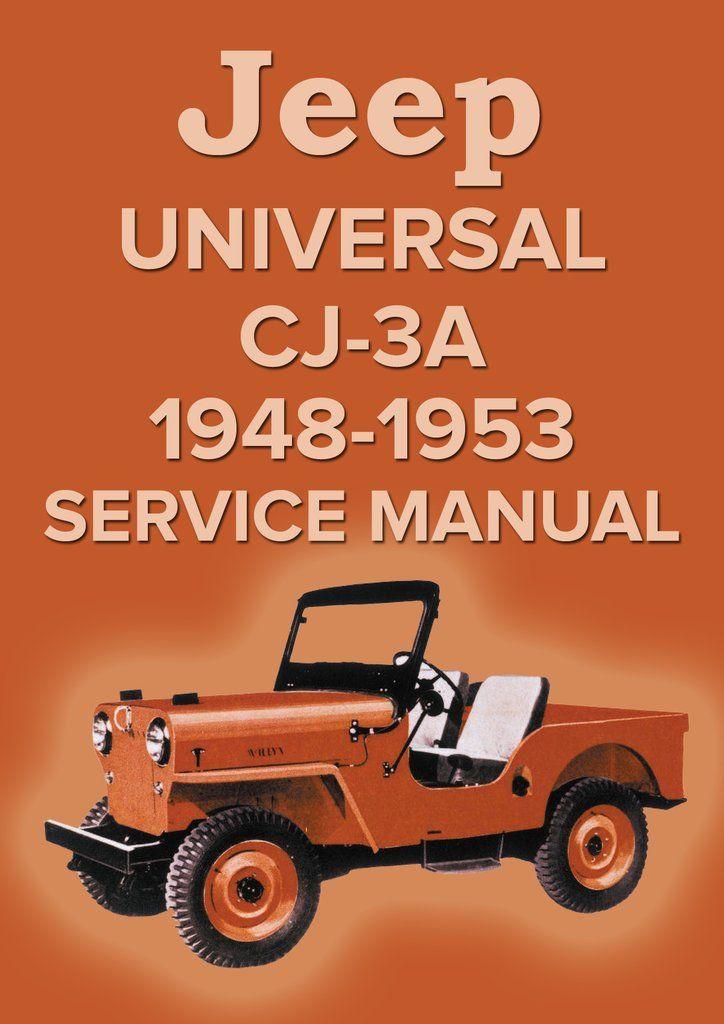 jeep universal cj 3a 1948 1953 service manual jeep car manuals rh pinterest com 46 Willys CJ2A Parts Tailgate Willys CJ3A