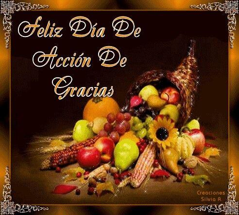 Feliz Dia De Accion De Gracias Thanksgiving Pictures Happy Thanksgiving Day Happy Thanksgiving