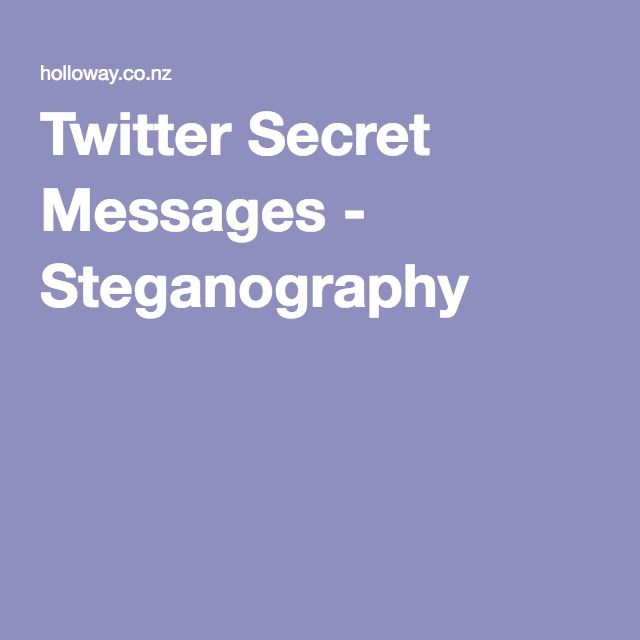 Twitter Secret Messages - Steganography