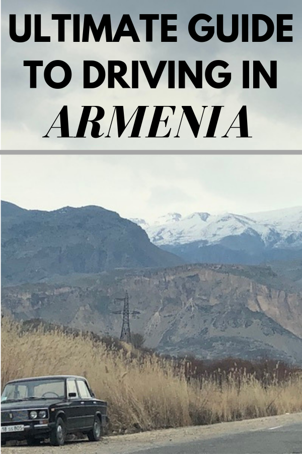 The Ultimate Guide To Driving In Armenia Europe Travel Tips Europe Travel Rent A Car