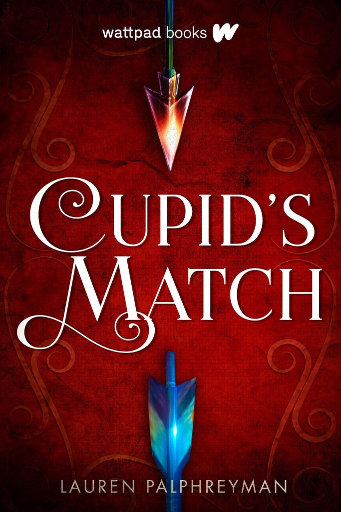 Cupid S Match By Lauren Palphreyman Wattpad Books Wattpad Cupid