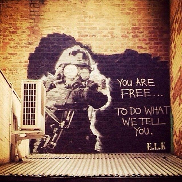 Tu Es Libre De Faire Ce Qu On Te Dit De Faire Par E L K A Melbourne Australie Activist Art Street Art Street Graffiti