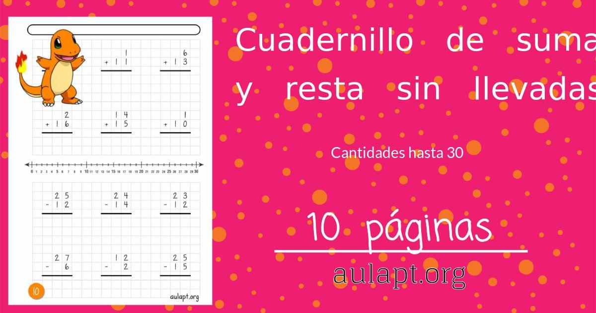 Cuadernillo De Sumas Y Restas Sin Llevadas Hasta El 30 Suma Y Resta Enseñanza De Las Letras Actividades Para Los Estudiantes