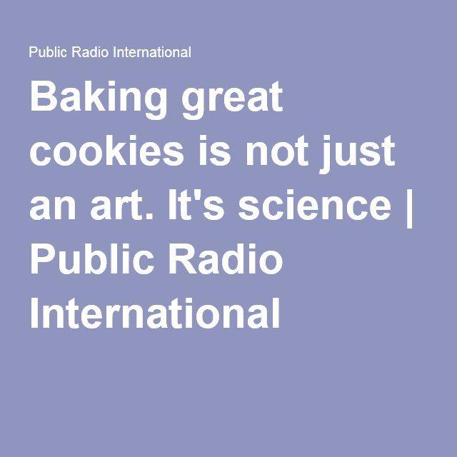 Baking great cookies is not just an art. It's science | Public Radio International