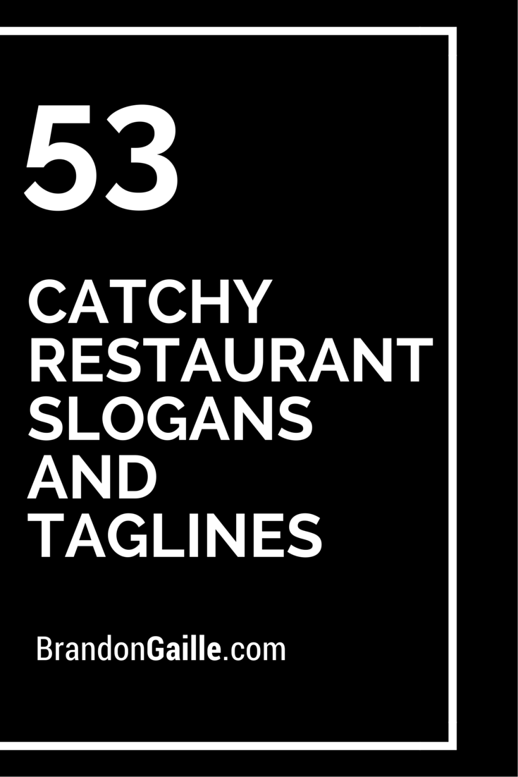 Car Brands That Start With D >> 55 Catchy Restaurant Slogans and Taglines | Catchy Slogans | Pinterest | Slogan, Restaurants and ...