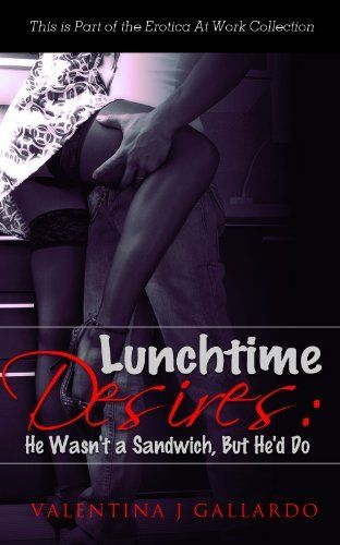 Her Lunchtime Desires at The Office - Erotic Romance (The Erotica At Work  Collection) · Adults OnlySeductive ...