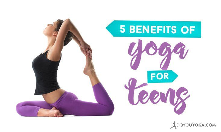 Benefits of Yoga for Teens
