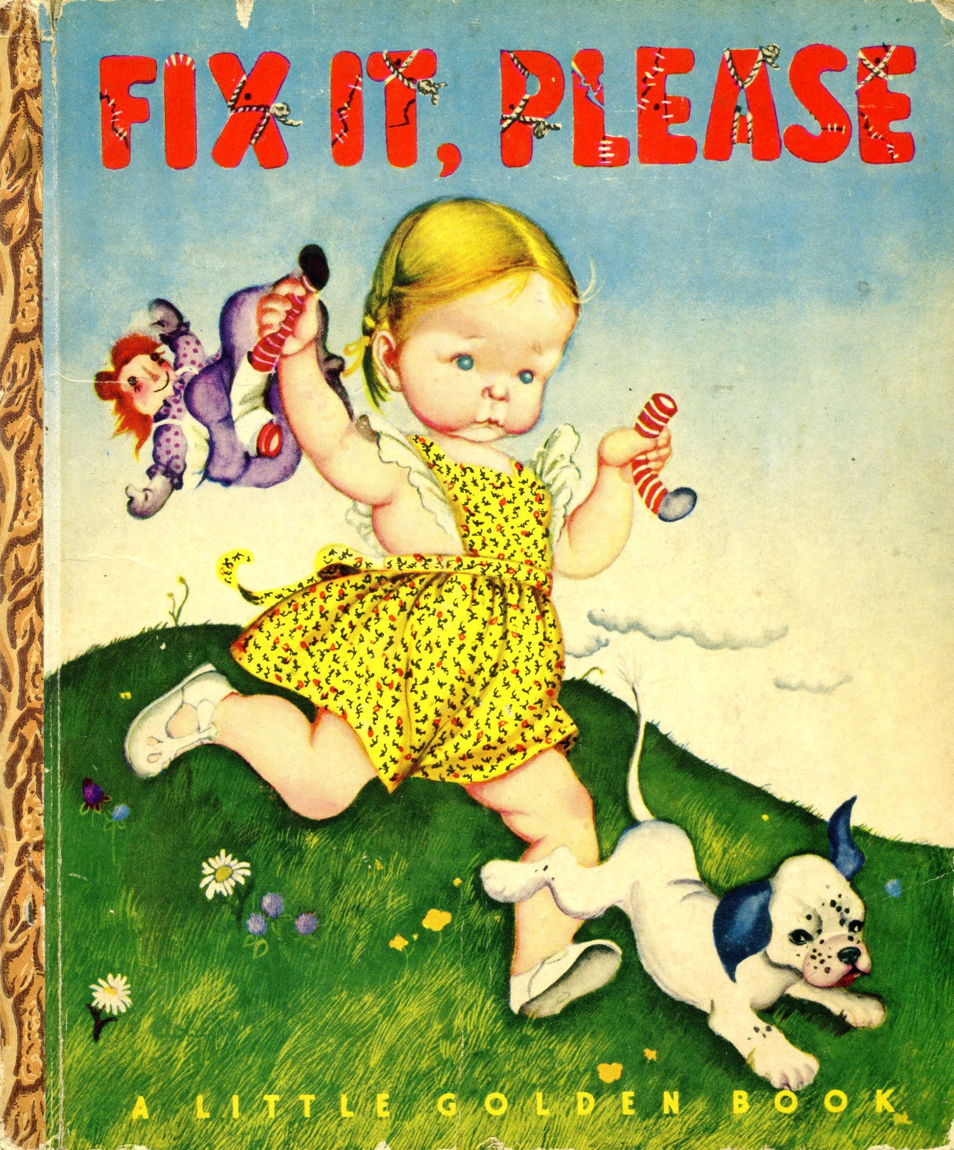 Fix It Please 1947 A Edition Pictures By Eloise Wilkin Little Golden Books Childhood Books Old Children S Books