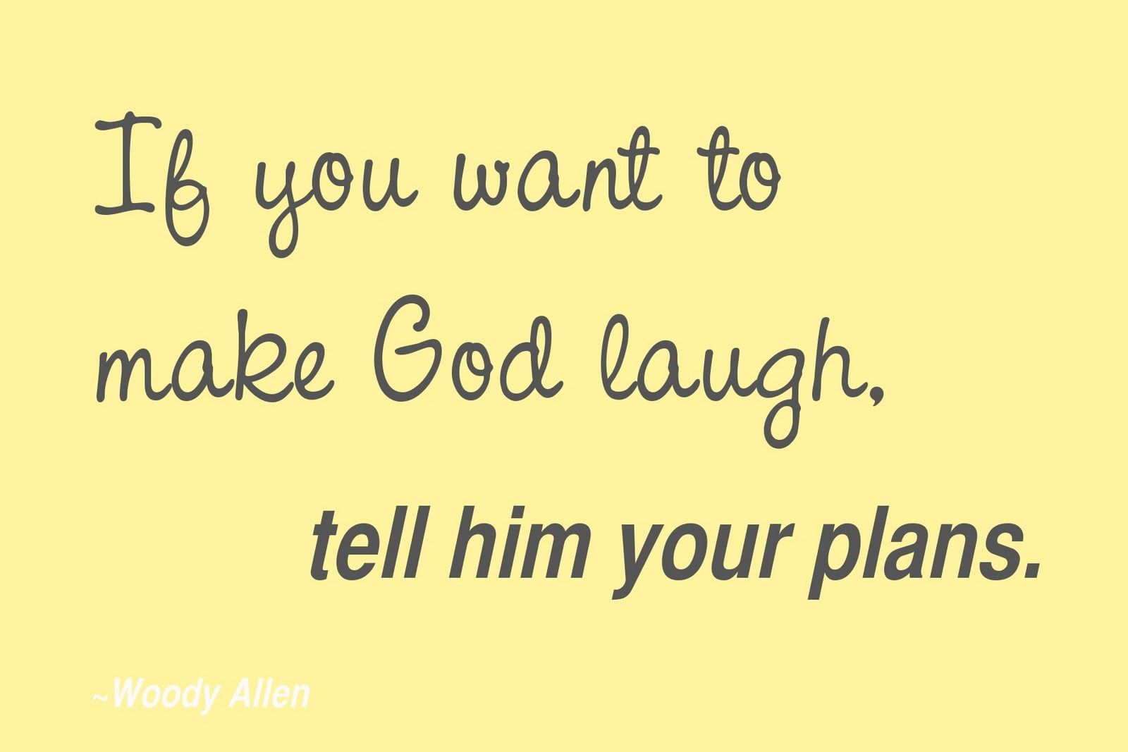 And Spiritually Speaking How To Make God Laugh Very Funny Quotes Needing You Quotes Be Yourself Quotes