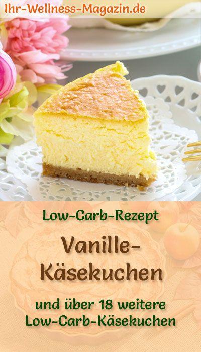 Low Carb Vanille-Käsekuchen - Quarkkuchen-Rezept ohne Zucker