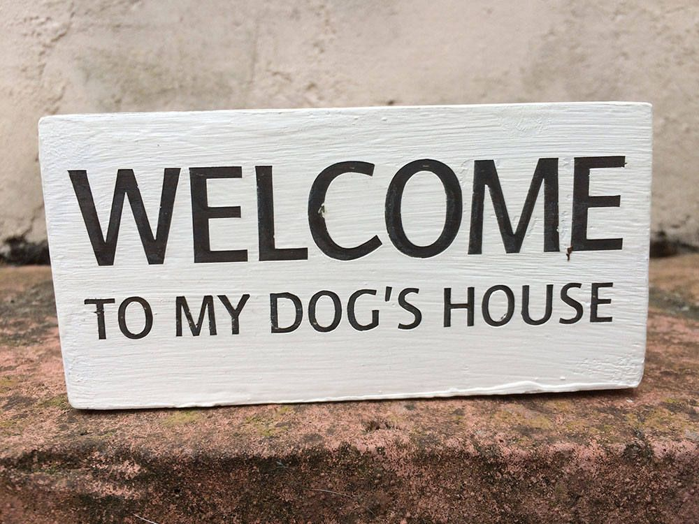 Welcome To My Dog S House Wooden Block Sign By Weareshakepaws On