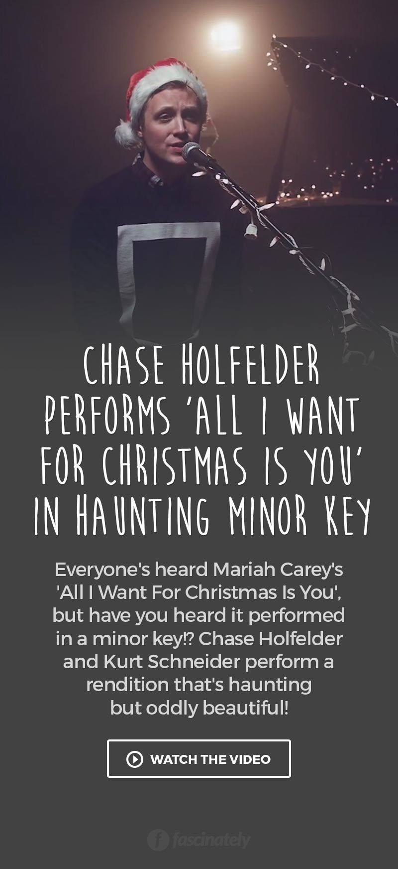Chase Holfelder Performs All I Want For Christmas Is You In Haunting Minor Key All I Want Things I Want Music Songs