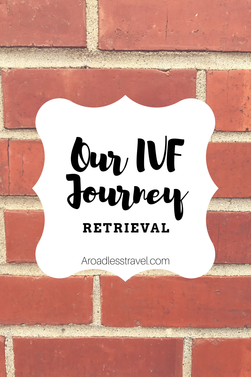 Infertility Blog|| A look into our IVF journey on egg retrieval day