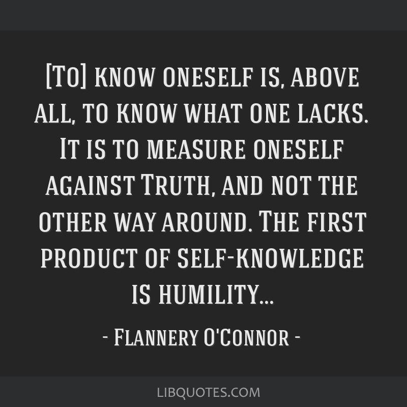 Image Result For Flannery O Connor To Know Oneself Flannery O Connor Words Humility