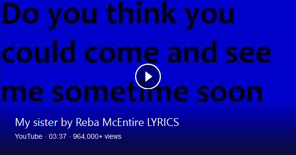 For mY sister My sister by Reba McEntire lyrics in the