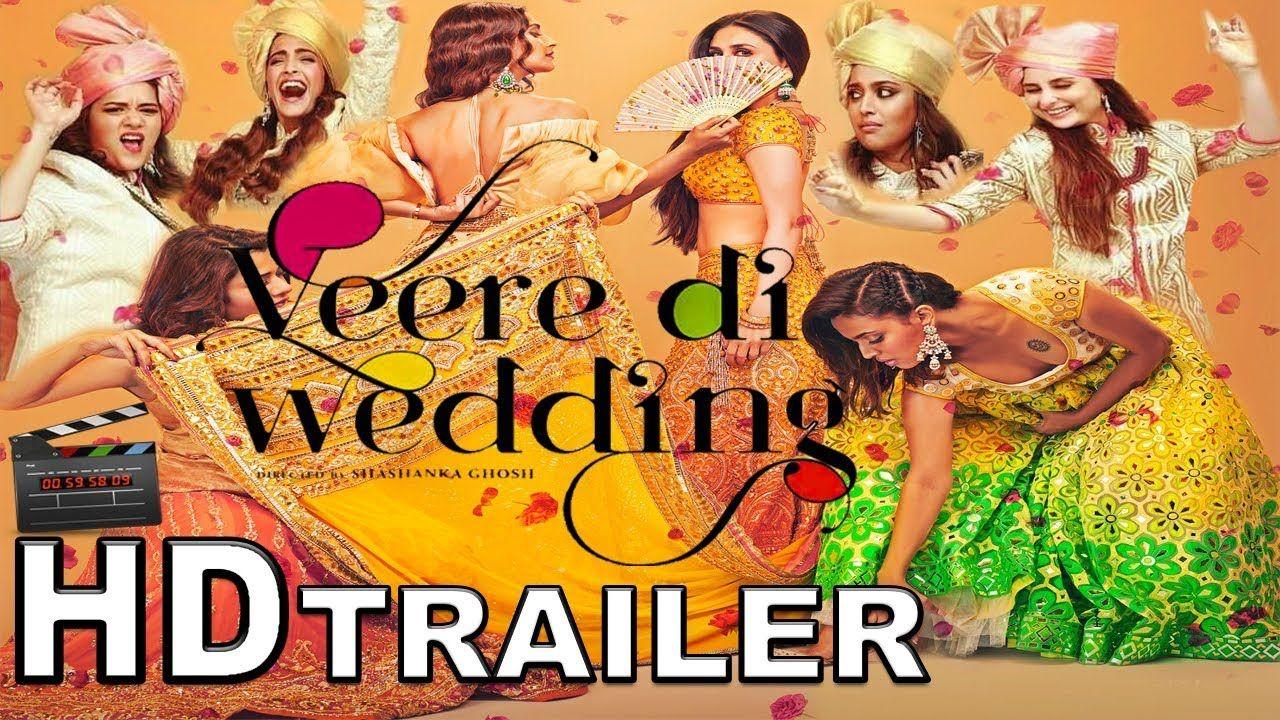 Veere Di Wedding Trailer.Veerey Di Wedding Trailer 2018 Kareena Kapoor Sonam Kapoor