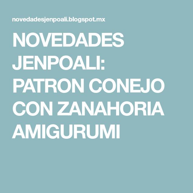 NOVEDADES JENPOALI: PATRON CONEJO CON ZANAHORIA AMIGURUMI