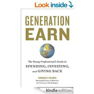 Generation Earn: The Young Professional's Guide to Spending, Investing, and Giving Back eBook: Kimberly Palmer: Kindle Store
