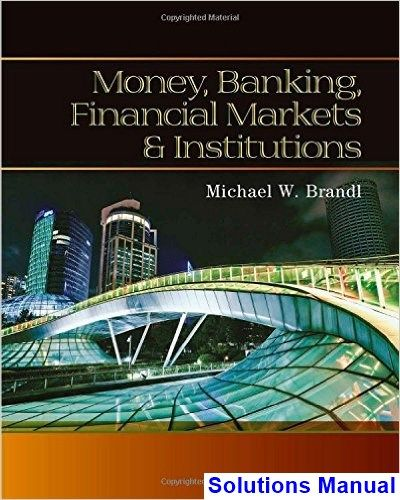 Money Banking Financial Markets And Institutions 1st Edition Brandl  Solutions Manual   Test Bank, Solutions Manual, Exam Bank, Quiz Bank, Answer  Keu2026