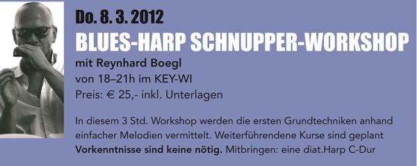 Blues Harp Schnupper-Workshop bei Key-Wi Music Salzburg mit Reynhard Boegl.   Anmeldung unter info@keywi.com oder 0662-848410 bis spätestens 25.2.12.