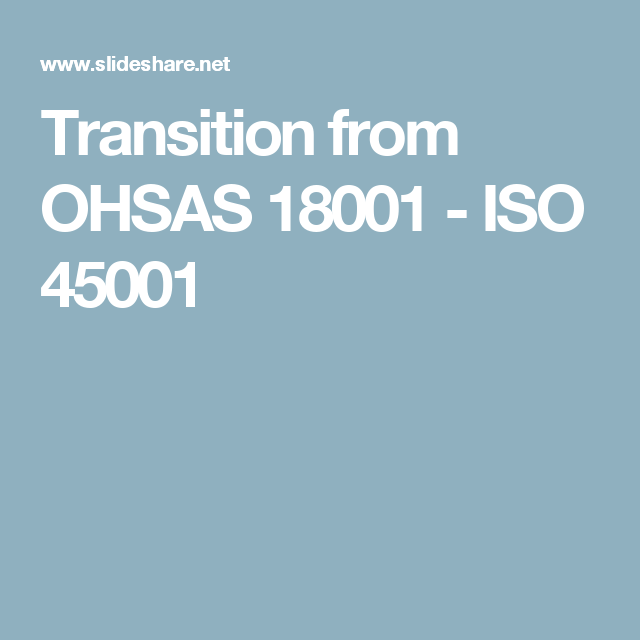 Transition from OHSAS 18001 - ISO 45001   ISO