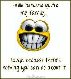 My Family Family Quotes Funny My Family Quotes Smile Quotes Funny