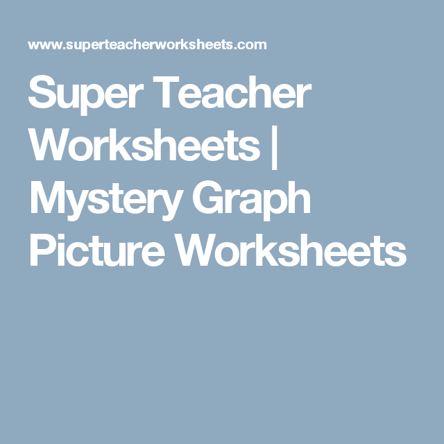 Super Teacher Worksheets | Mystery Graph Picture Worksheets ...