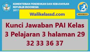 Kunci Jawaban Pai Kelas 3 Pelajaran 3 Halaman 29 32 33 36 37 Halaman Kutipan Tulisan Pai