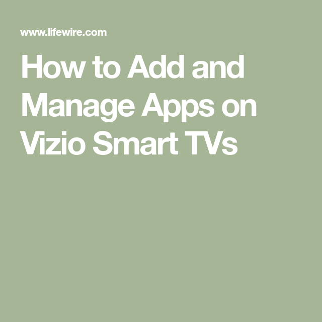 Manage Streaming Apps On A Vizio Smart Tv Vizio Smart Tv Vizio Smart Tv