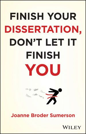 Wiley Finish Your Dissertation Don T Let It You Joanne Broder Sumerson Motivation Writing Service In Education