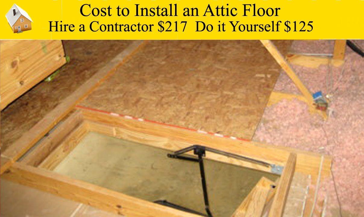 Cost To Install An Attic Floor Attic Flooring Attic Flooring Diy Attic Renovation