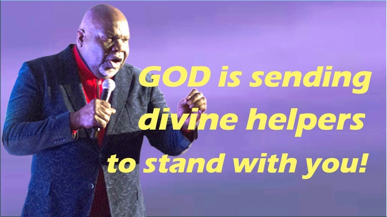 TD Jakes 2019 sermons - God is sending divine helpers to stand with