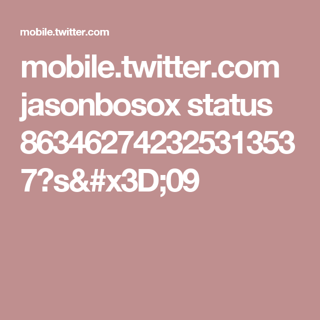 mobile.twitter.com jasonbosox status 863462742325313537?s=09