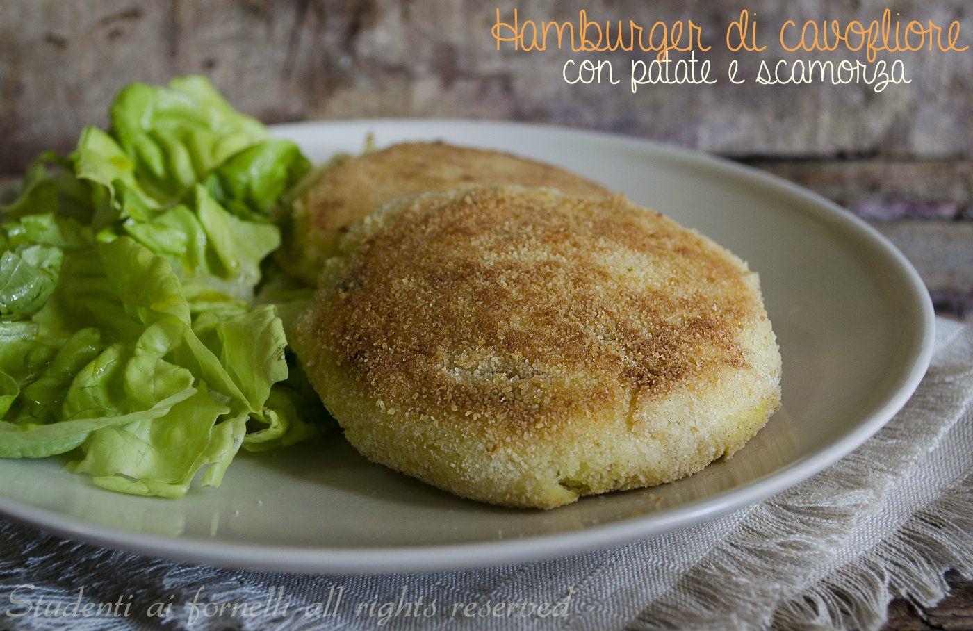 hamburger di cavolfiore e patate con scamorza filante ricetta secondo facile light dieta
