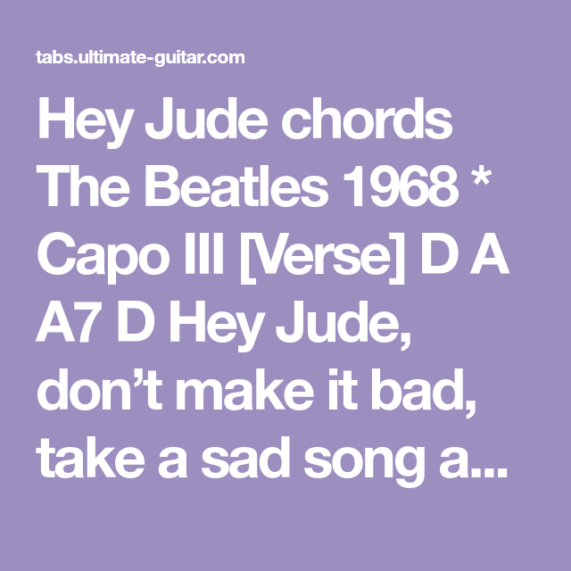 Hey Jude chords The Beatles 1968 * Capo III [Verse] D A A7 D Hey ...