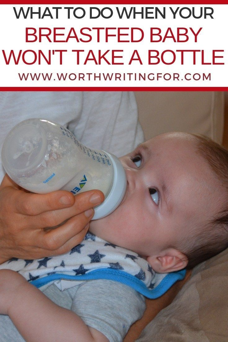 Your Breastfed Baby Won't Take a Bottle? Here's What to Do ...