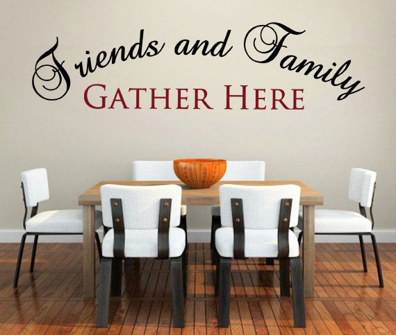 Family Wall Decals Friends and Family Gather Here - CODE 014