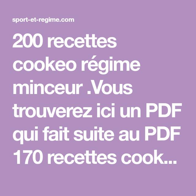 200 recettes cookeo régime minceur .Vous trouverez ici un PDF qui fait  suite au PDF