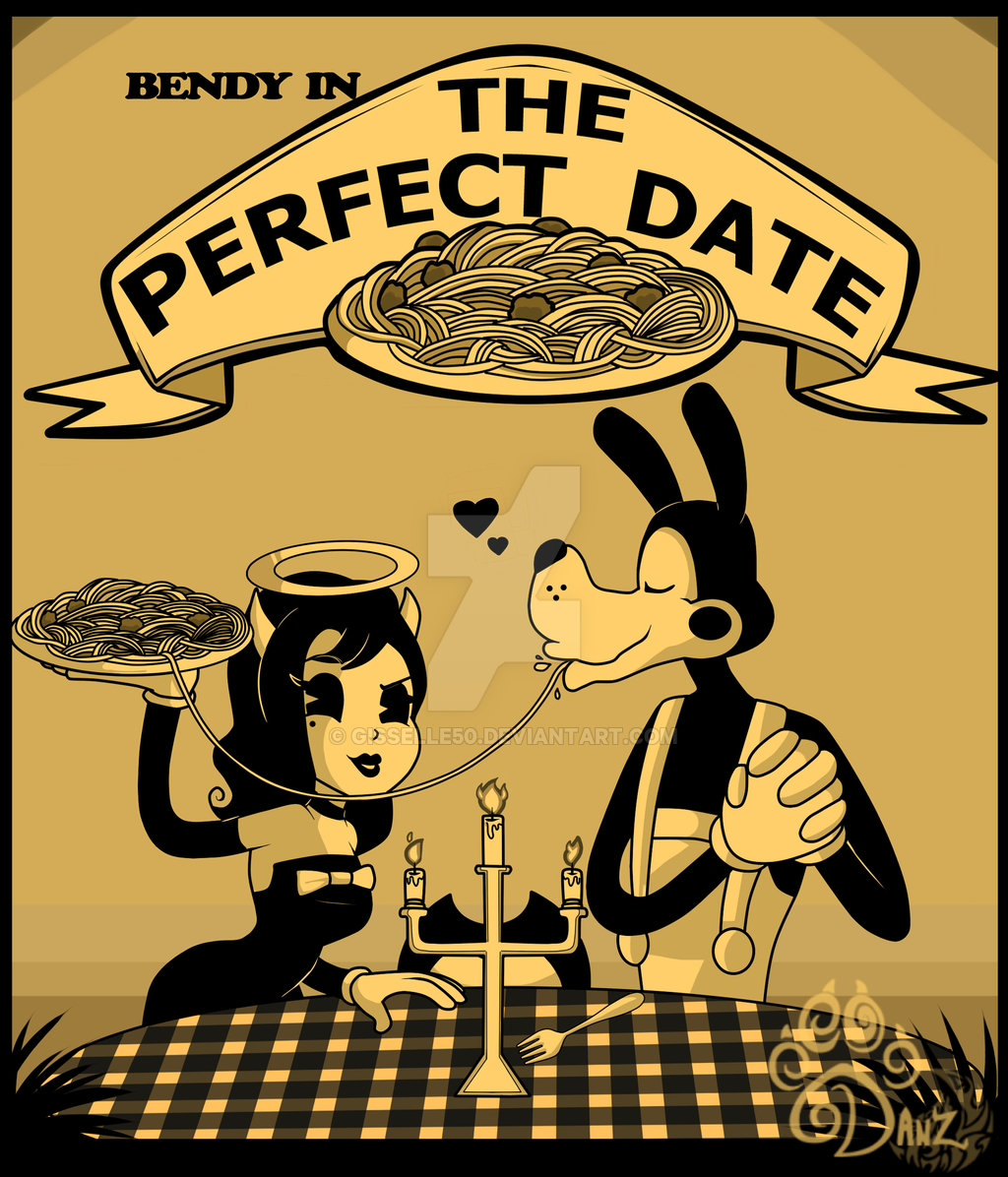 Bendy In| The Perfect Date| by gisselle50 | Bendy and the