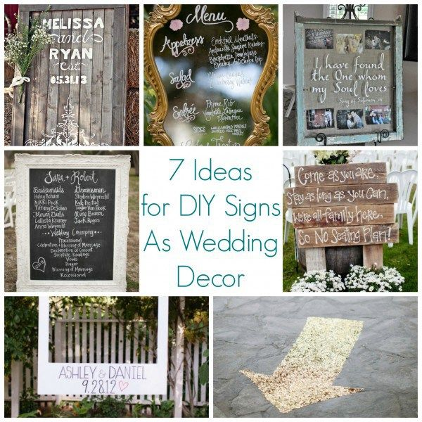 Wedding Decor Signs Interesting 7 Ideas For Diy Signs As Wedding Decor  Diy Signs Diy Wedding Decorating Design