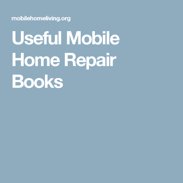 Useful Mobile Home Repair Books
