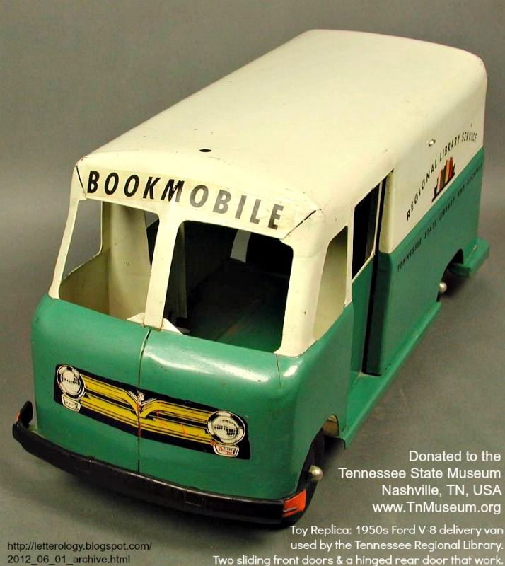 Toy Replica Bookmobile: 1950s Ford V-8 delivery van used by the Tennessee Regional Library with two sliding front doors & a hinged rear door that work. Donated to the  Tennessee State Museum, Nashville, TN, USA  www.TnMuseum.org via Letterology.blogspot