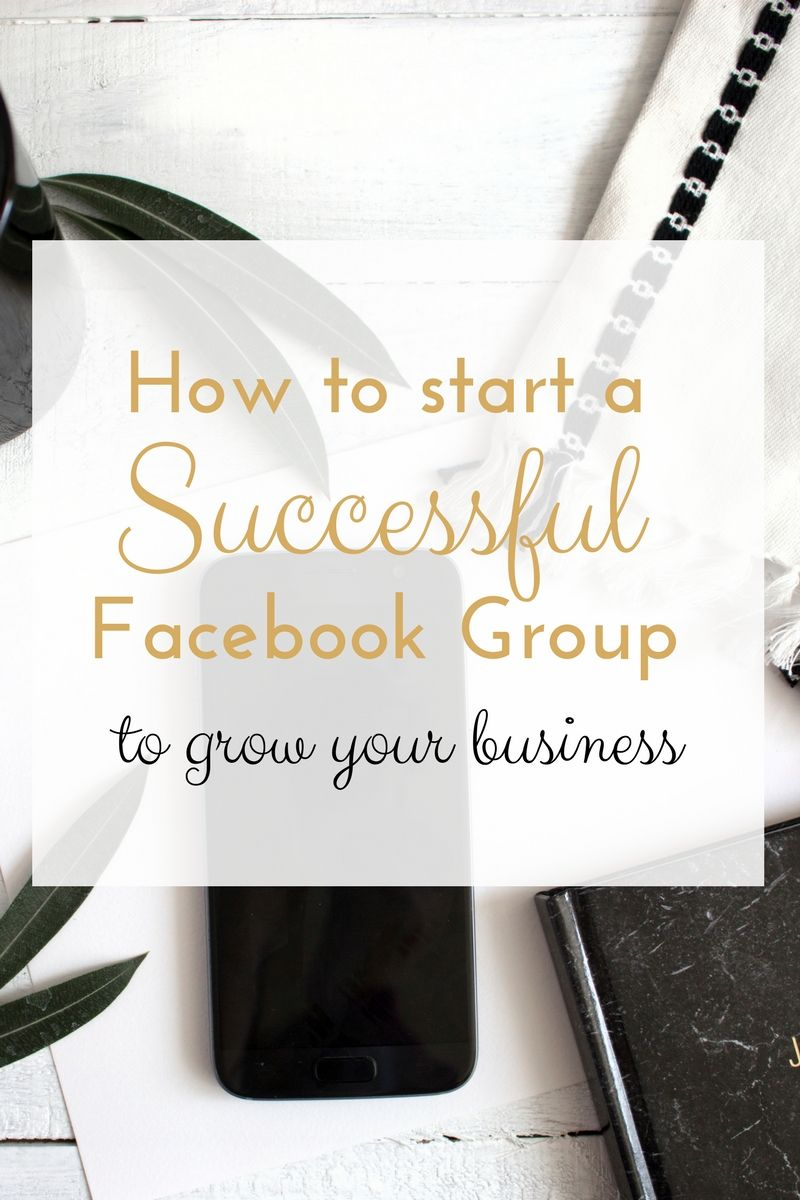 How to start a successful Facebook group to grow your