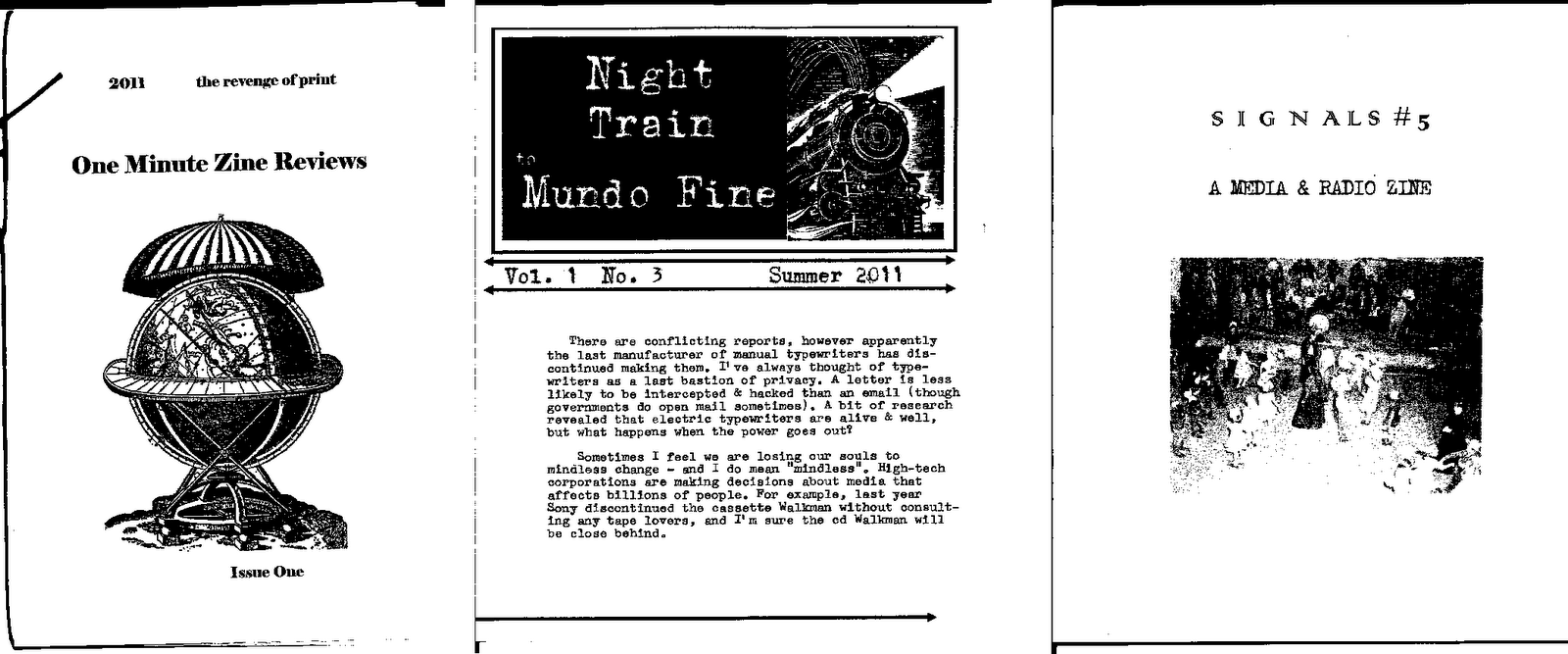 One minute Zine Reviews #1, Night Train to Mundo Fine #3 and Signals #5. Syndicated Zine Reviews: 9/1/11 - 10/1/11