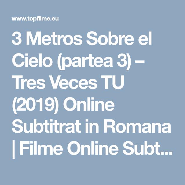 3 Metros Sobre El Cielo Partea 3 Tres Veces Tu 2019 Online Subtitrat In Romana Filme Online Subtitrate Si Traduse Romantic Romani Mobile Boarding Pass