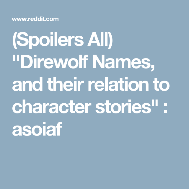 spoilers all direwolf names