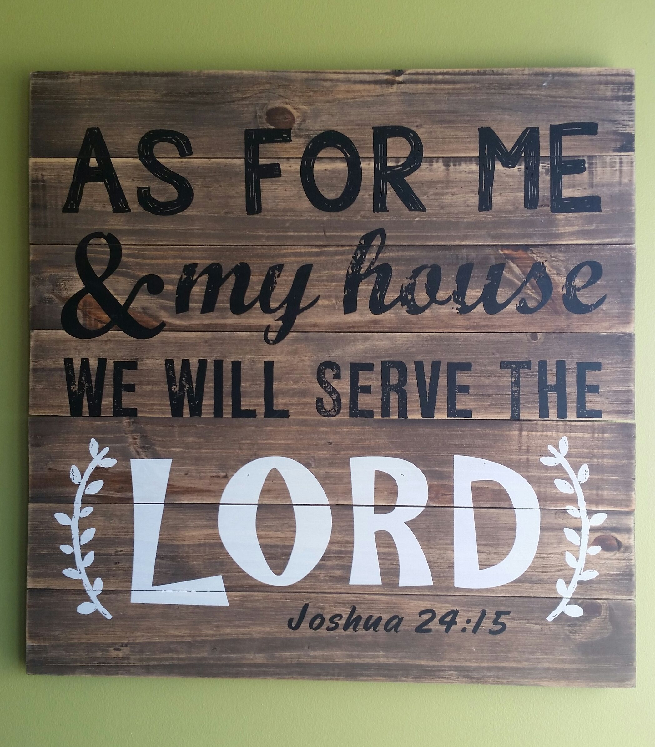 My Home 24 Hobby Lobby, Joshua 24:15, As For Me And My House We Will Serve The Lord | Serve The Lord, Lord, Thats Not My